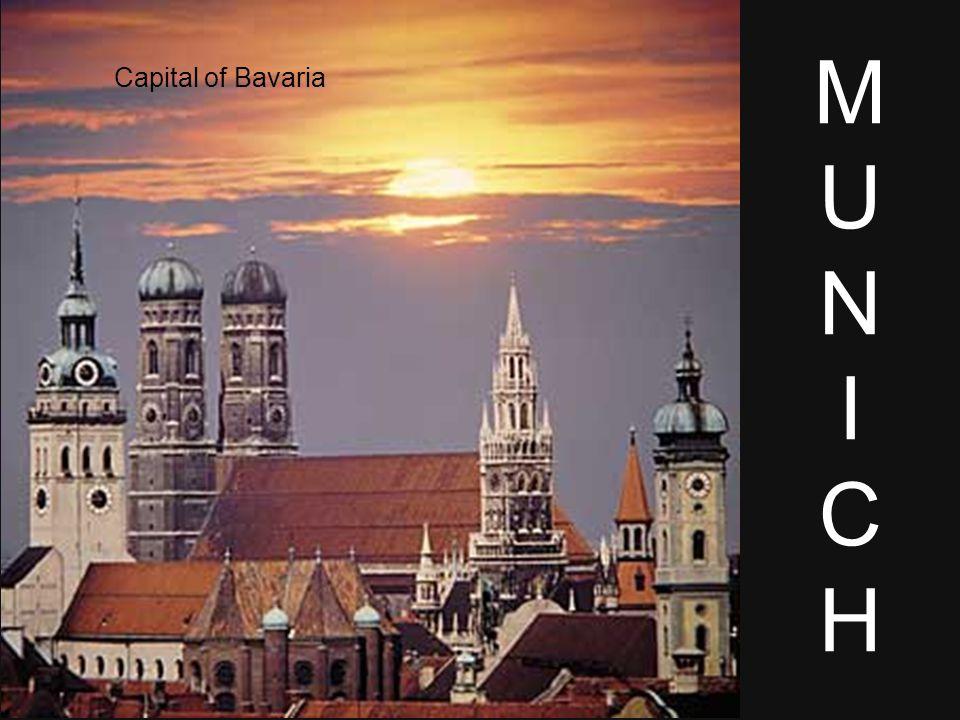 M U N I C H Capital of Bavaria