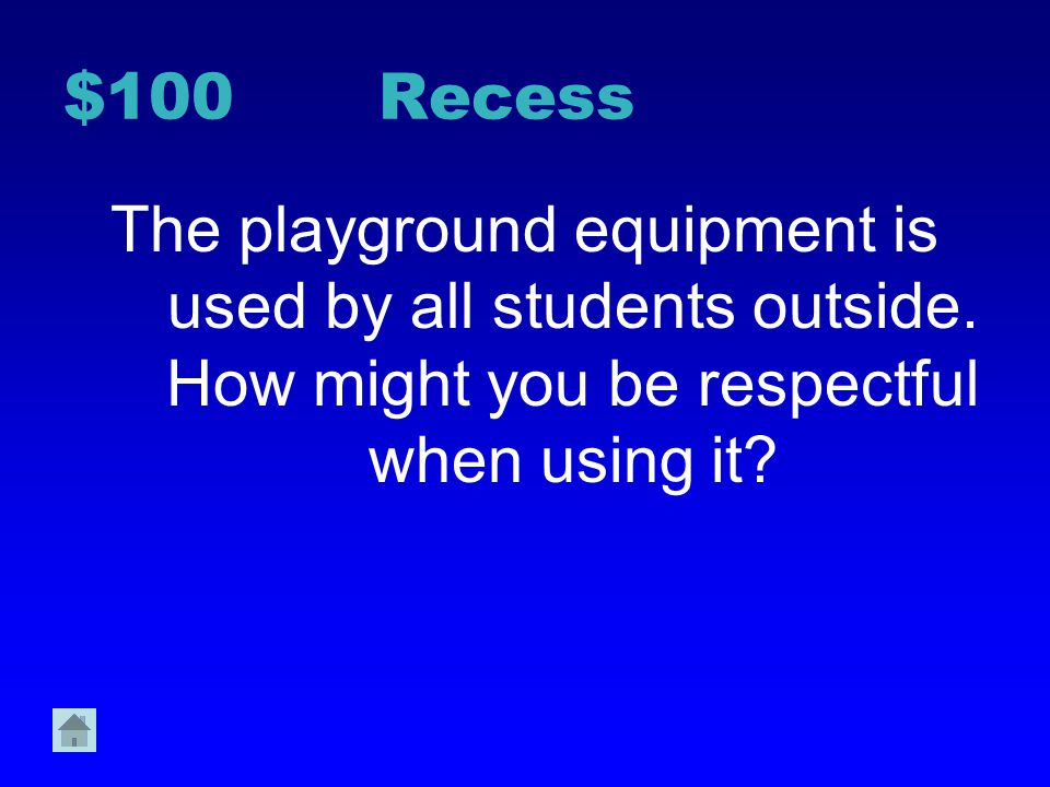 $100 Recess The playground equipment is used by all students outside.