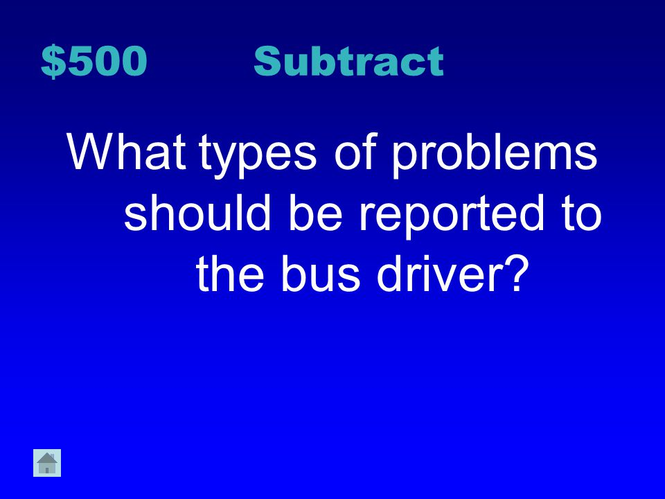 What types of problems should be reported to the bus driver