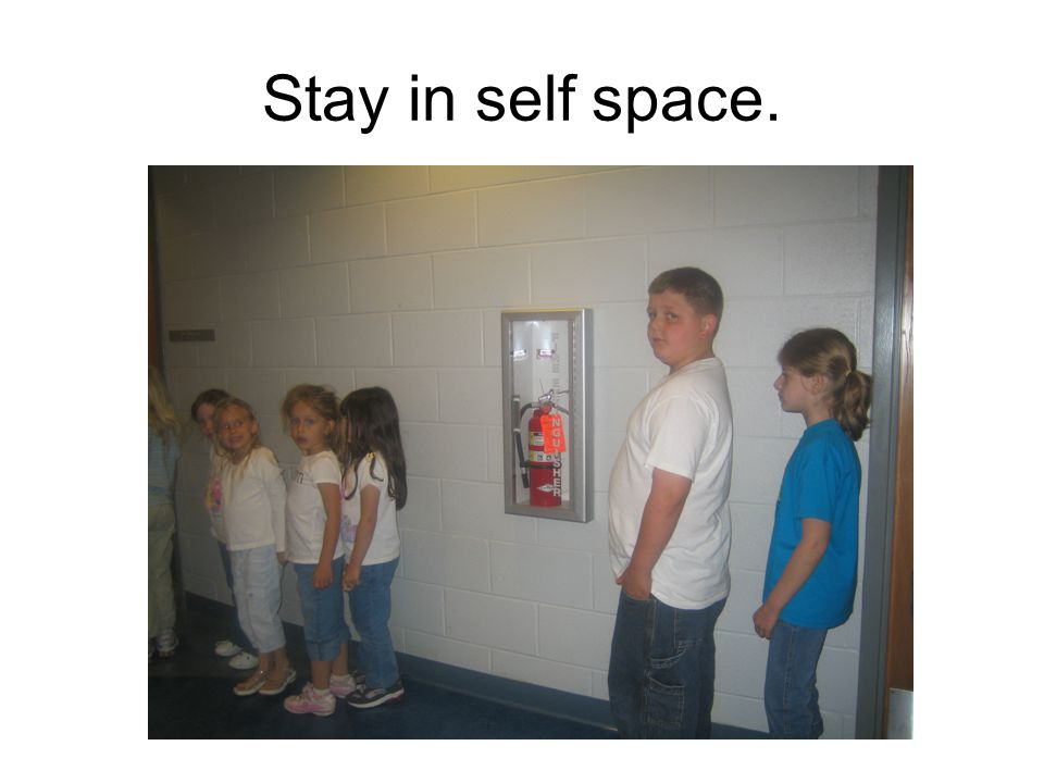 Stay in self space.
