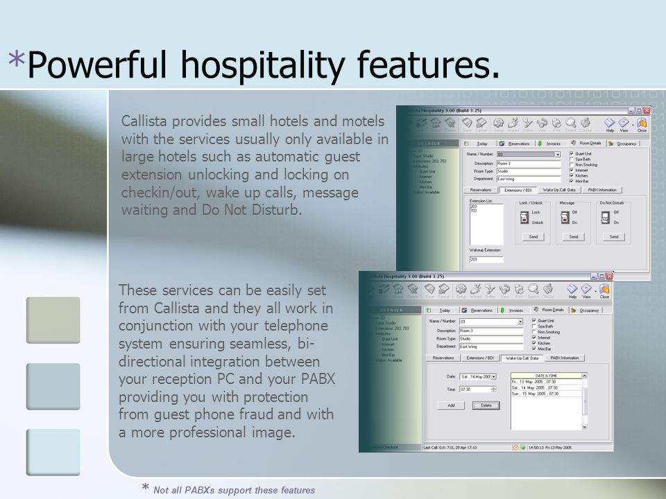 *Powerful hospitality features.