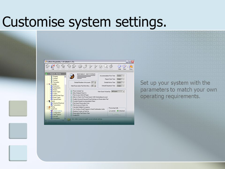 Customise system settings.