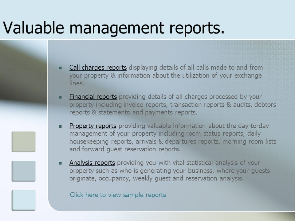 Valuable management reports.