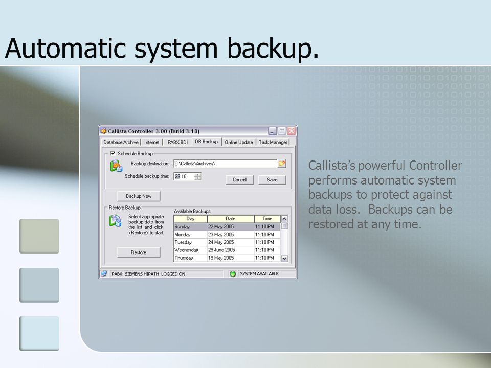 Automatic system backup.