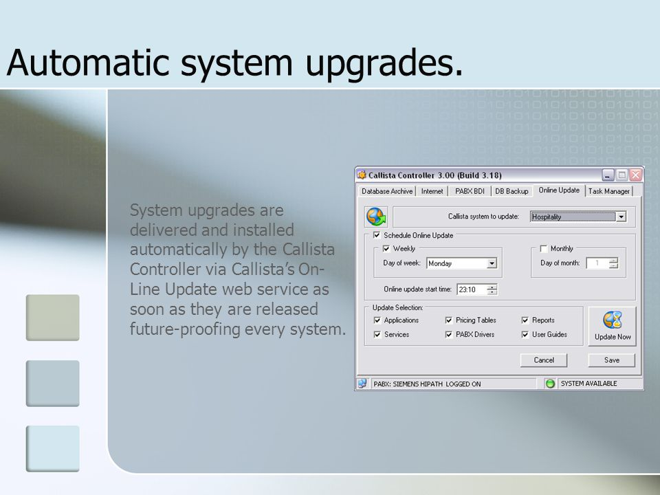 Automatic system upgrades.