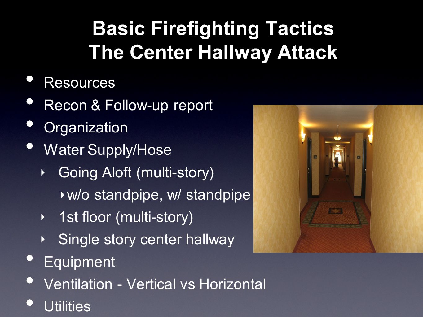 Basic Firefighting Tactics The Center Hallway Attack