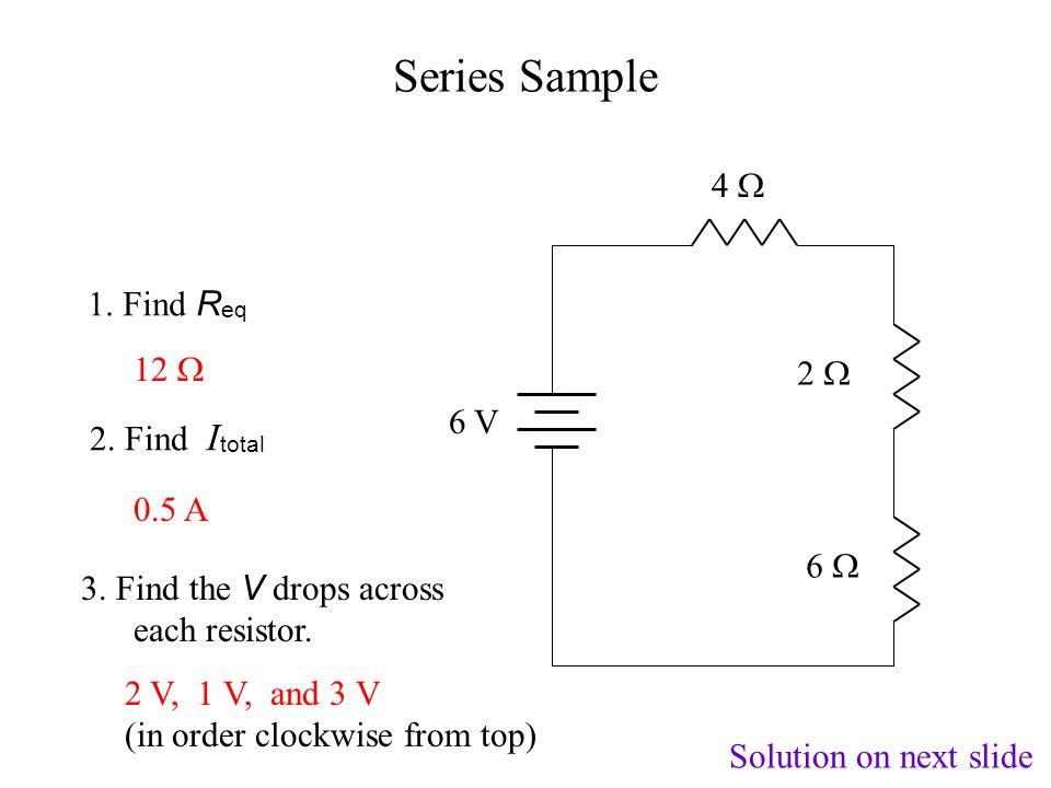 Series Sample 4  1. Find Req 12  2  6 V 2. Find Itotal 0.5 A 6 