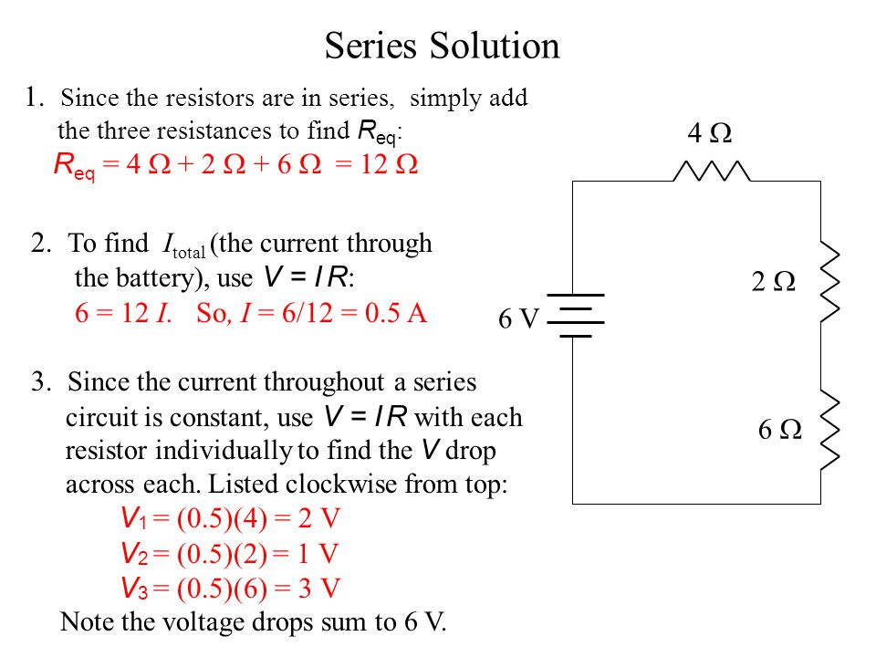 Series Solution 1. Since the resistors are in series, simply add the three resistances to find Req: