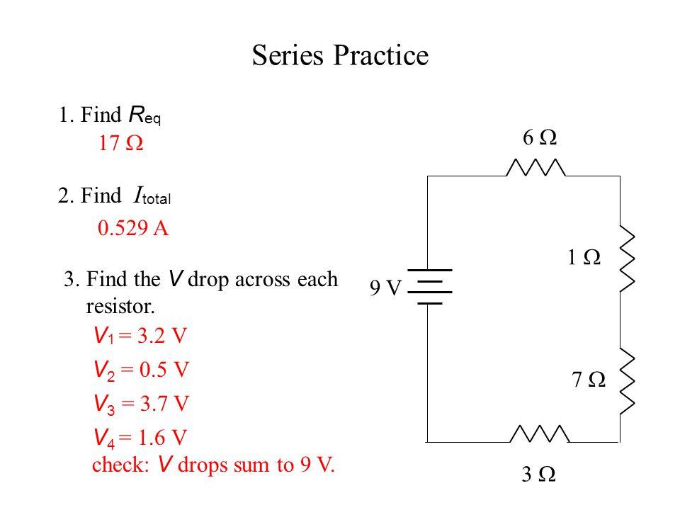 Series Practice 1. Find Req 6  17  2. Find Itotal 0.529 A 1 