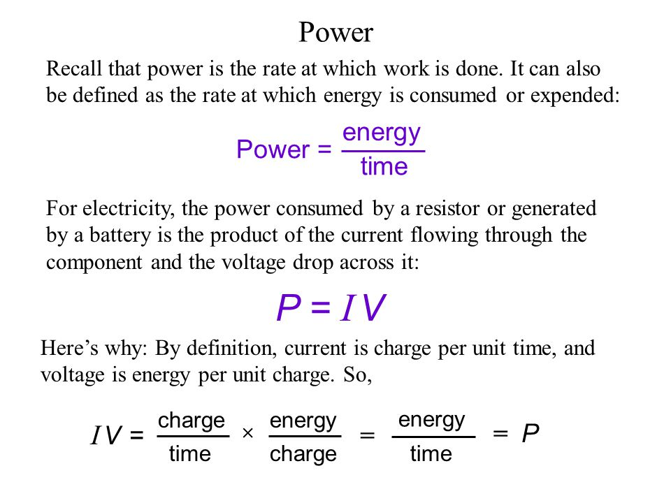 P = I V Power I V = energy Power = time = = P