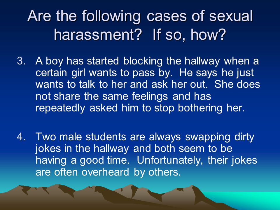 Are the following cases of sexual harassment If so, how