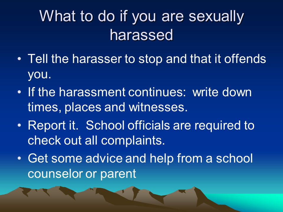 What to do if you are sexually harassed