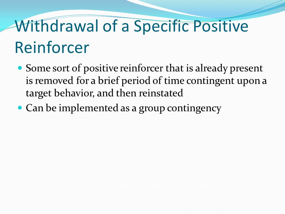 Withdrawal of a Specific Positive Reinforcer