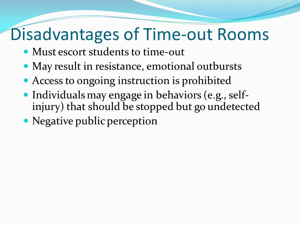 Disadvantages of Time-out Rooms