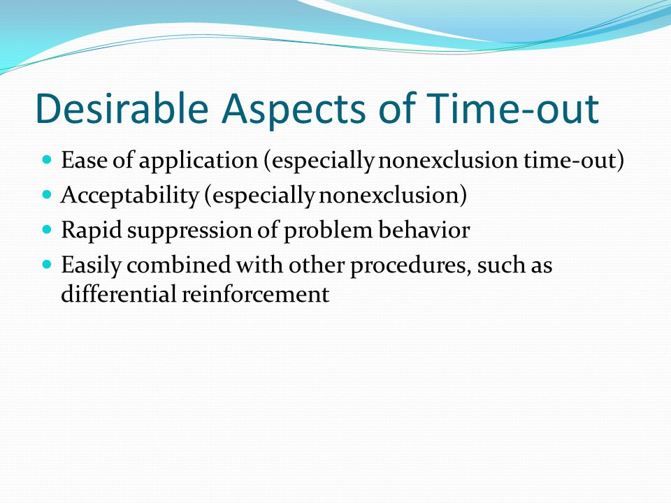 Desirable Aspects of Time-out