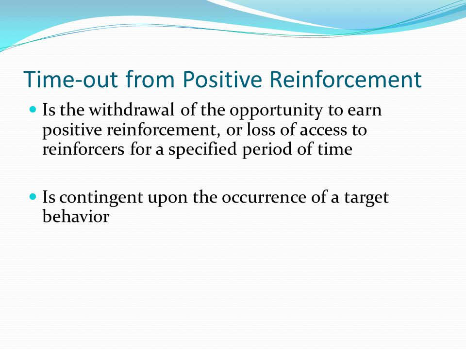 Time-out from Positive Reinforcement