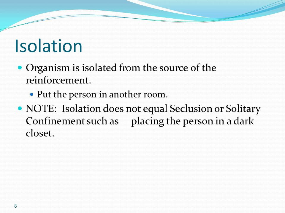 Isolation Organism is isolated from the source of the reinforcement.