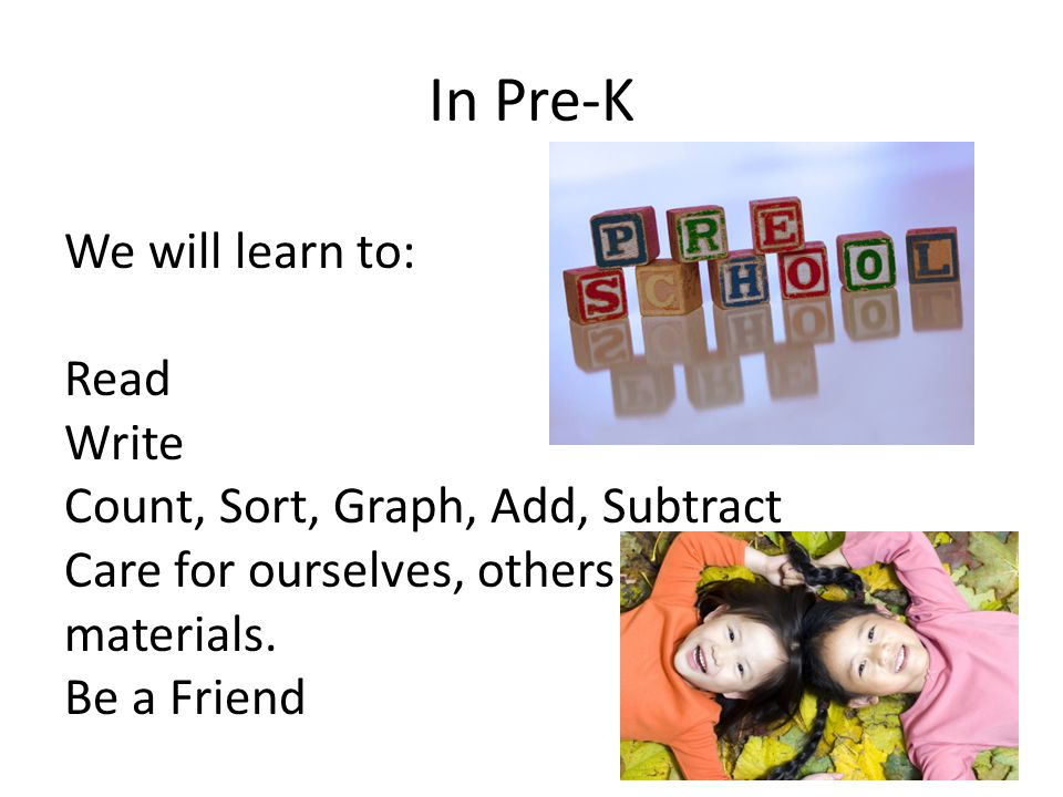 In Pre-K We will learn to: Read Write