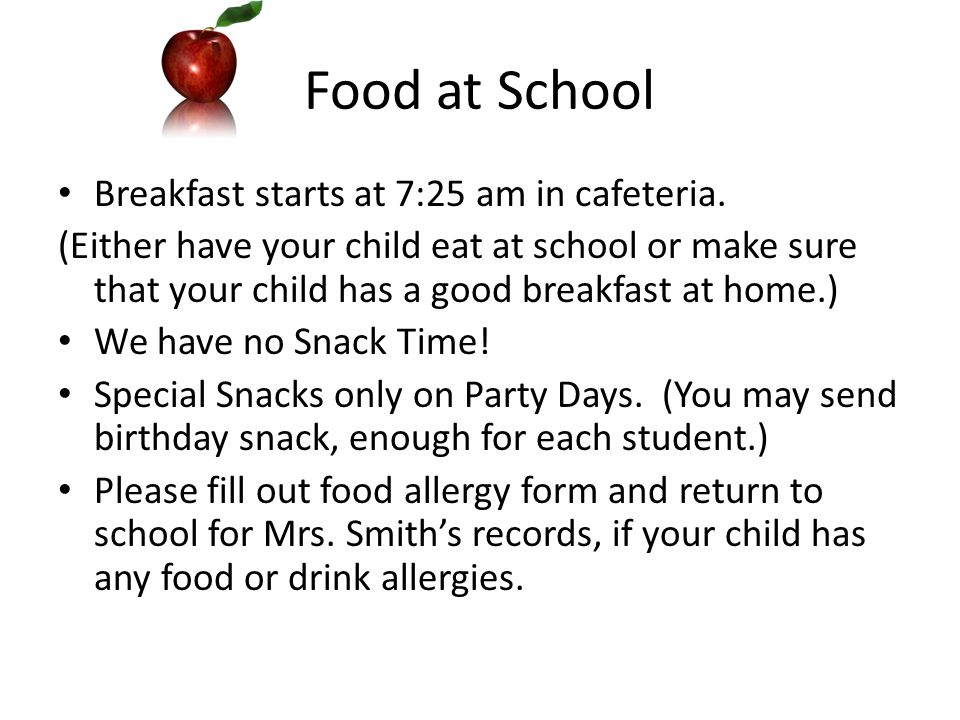 Food at School Breakfast starts at 7:25 am in cafeteria.