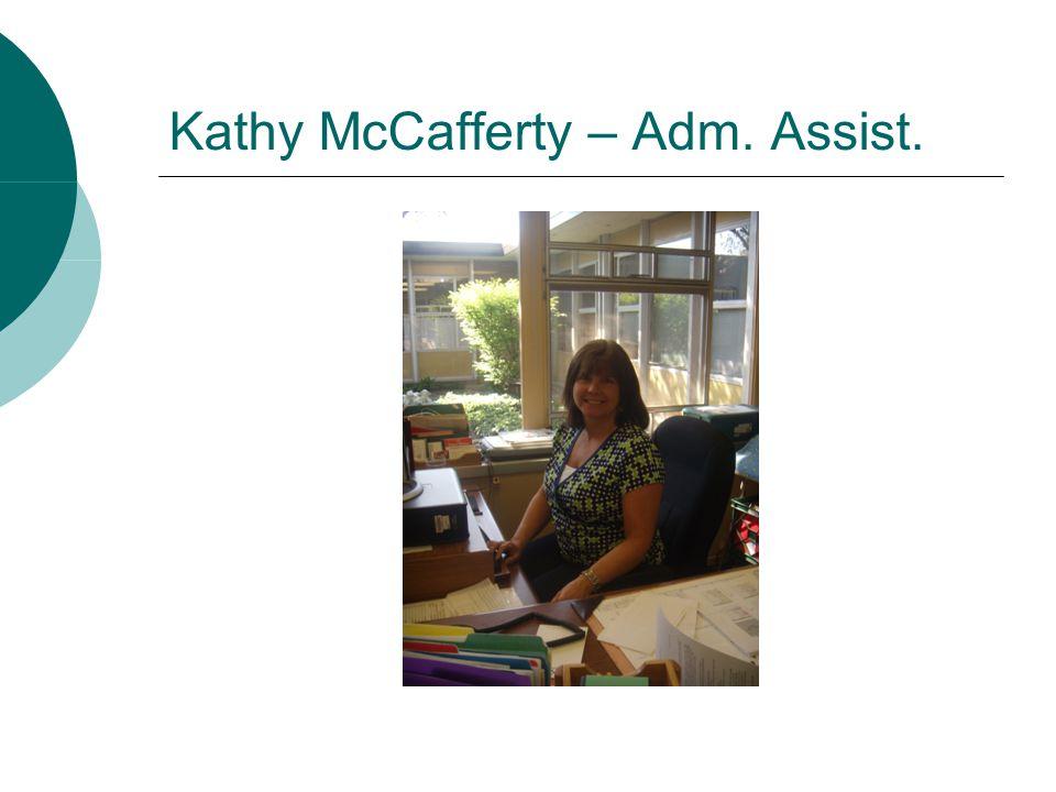 Kathy McCafferty – Adm. Assist.