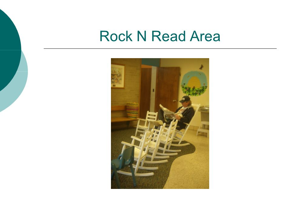 Rock N Read Area This is where visitors wait when picking up students.