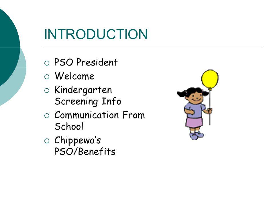 INTRODUCTION PSO President Welcome Kindergarten Screening Info