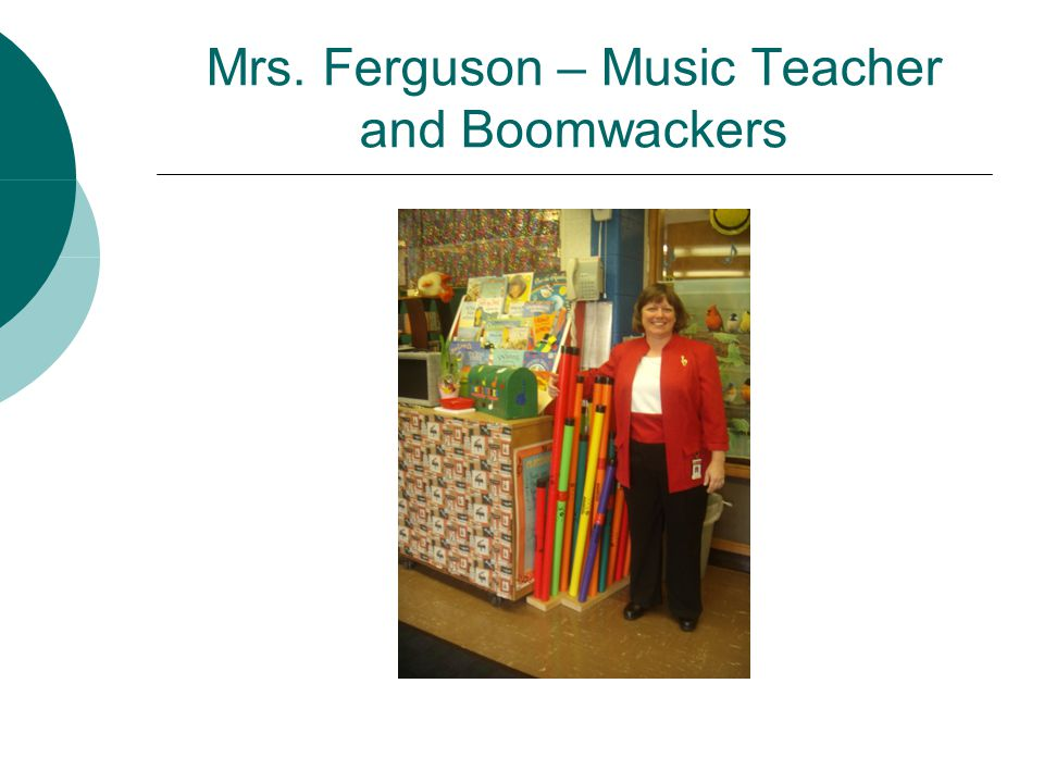Mrs. Ferguson – Music Teacher and Boomwackers