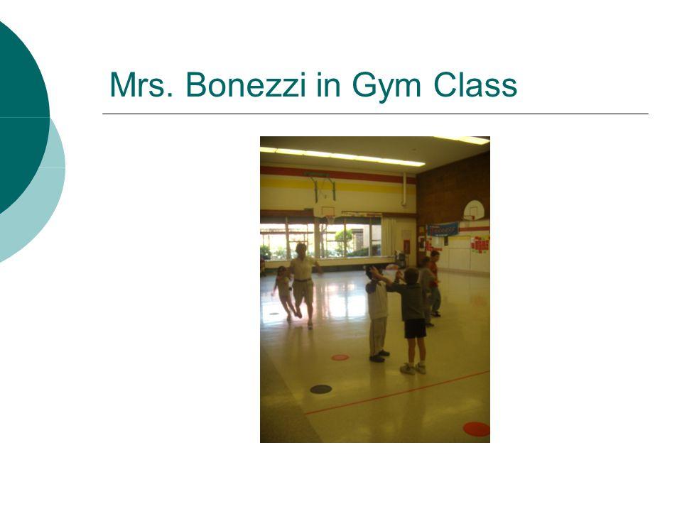 Mrs. Bonezzi in Gym Class