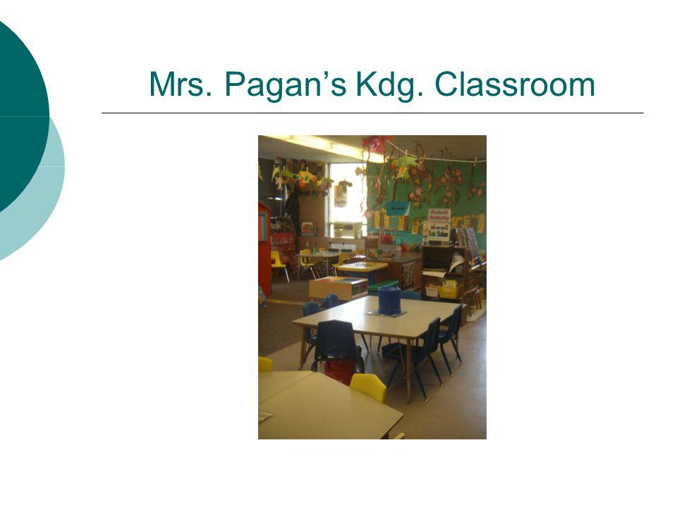 Mrs. Pagan's Kdg. Classroom