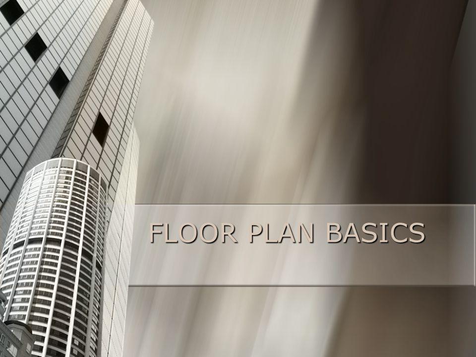 FLOOR PLAN BASICS