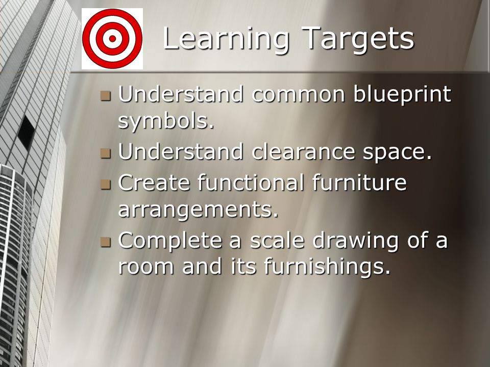 Learning Targets Understand common blueprint symbols.