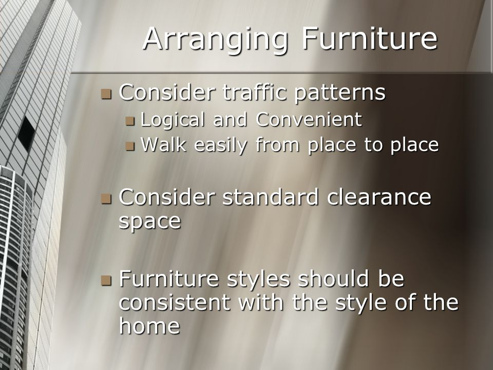 Arranging Furniture Consider traffic patterns