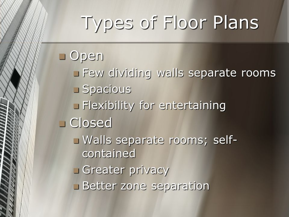 Types of Floor Plans Open Closed Few dividing walls separate rooms