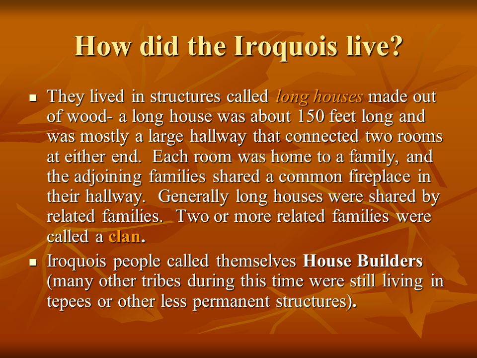 How did the Iroquois live
