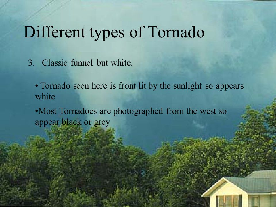 Different types of Tornado