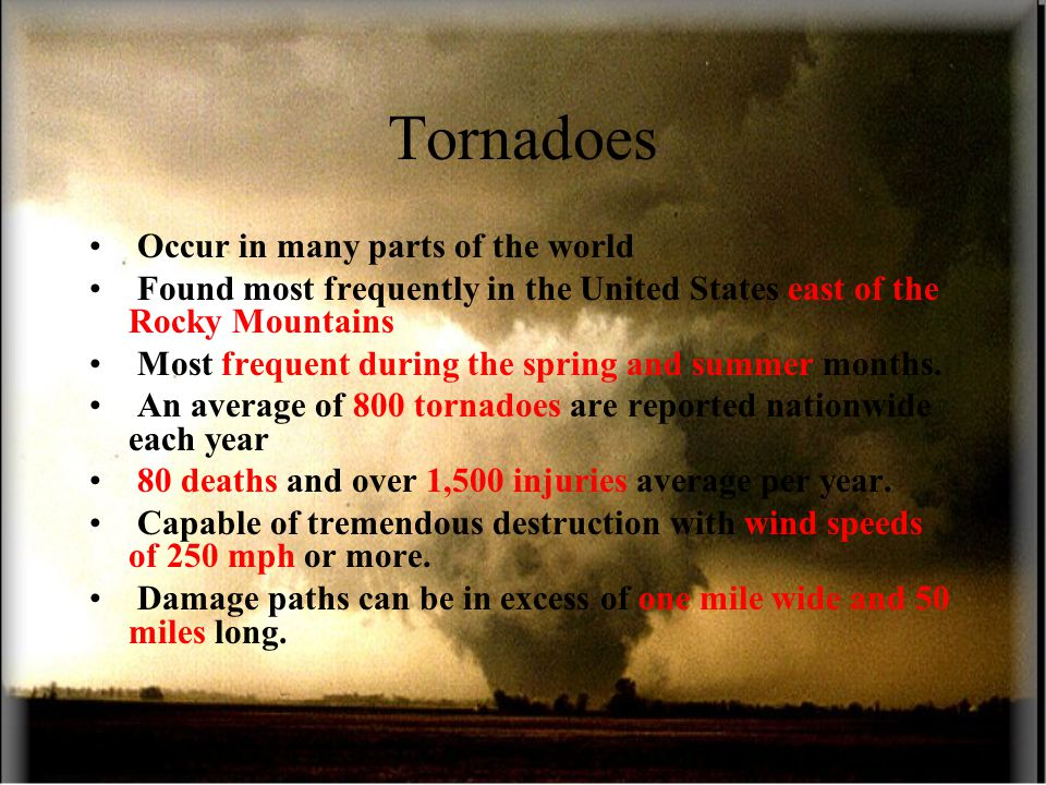 Tornadoes Occur in many parts of the world