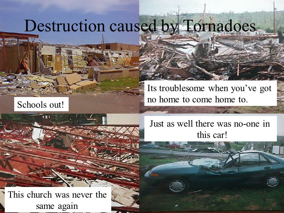 Destruction caused by Tornadoes