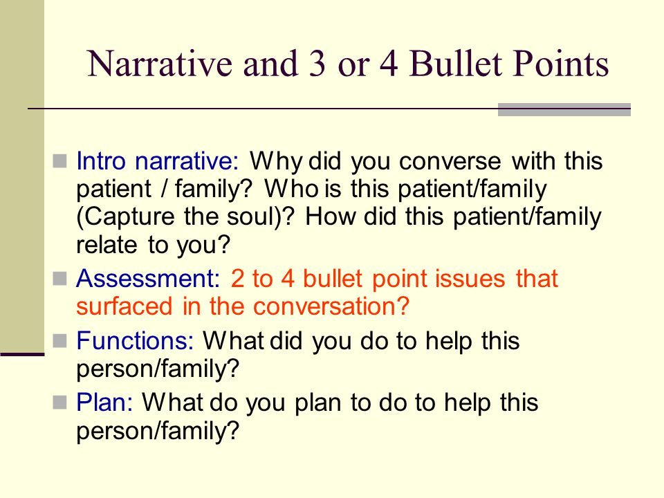 Narrative and 3 or 4 Bullet Points