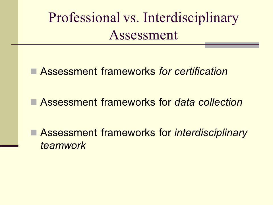 Professional vs. Interdisciplinary Assessment