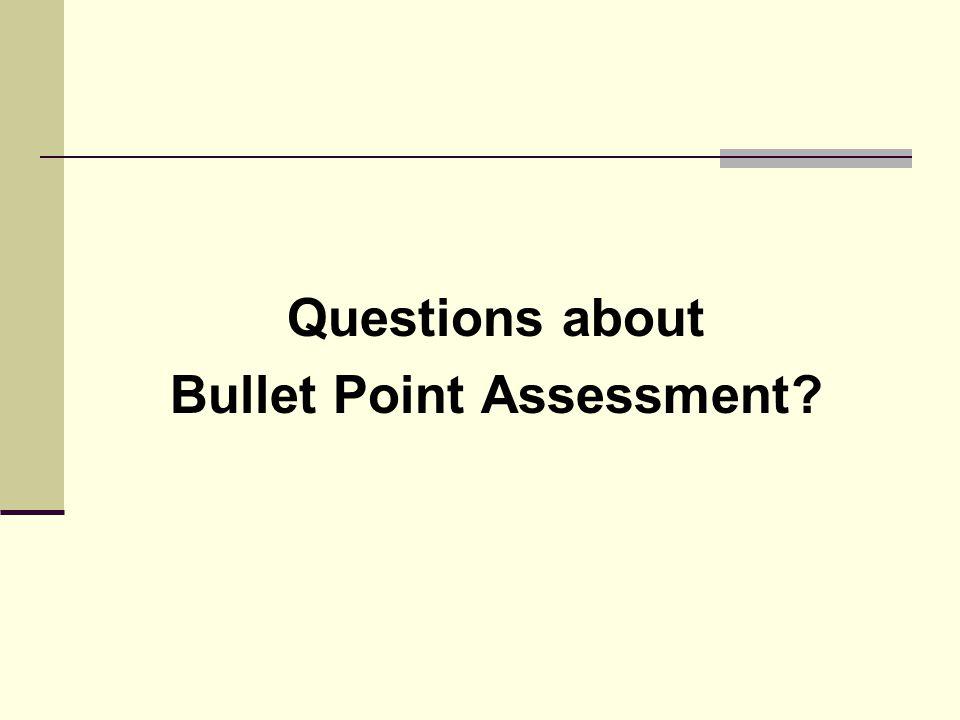 Bullet Point Assessment