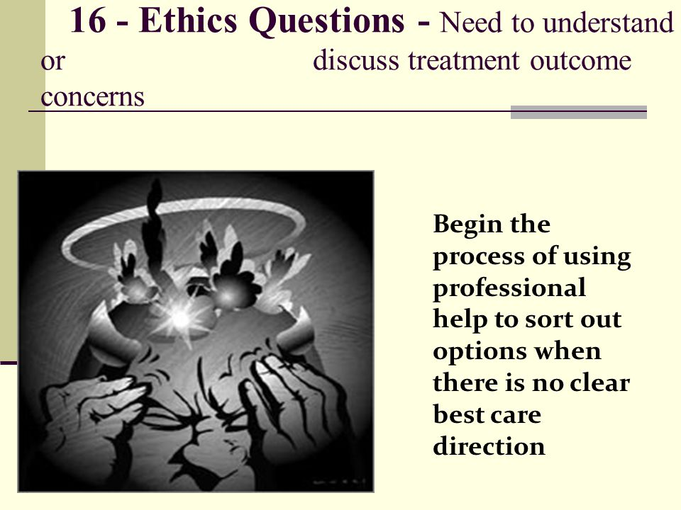 16 - Ethics Questions - Need to understand or