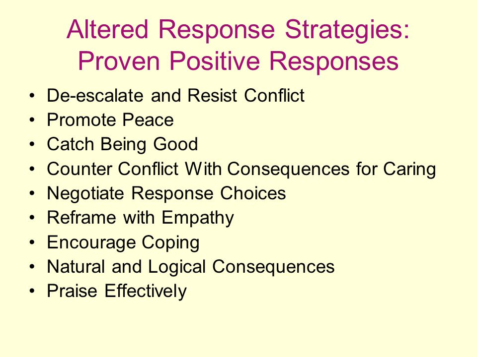 Altered Response Strategies: Proven Positive Responses