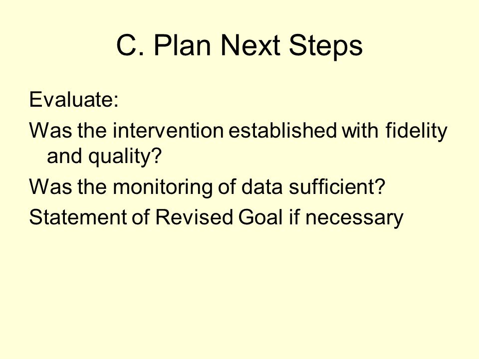 C. Plan Next Steps Evaluate: