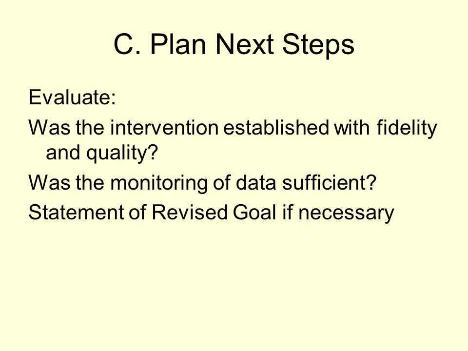 C. Plan Next Steps Evaluate: