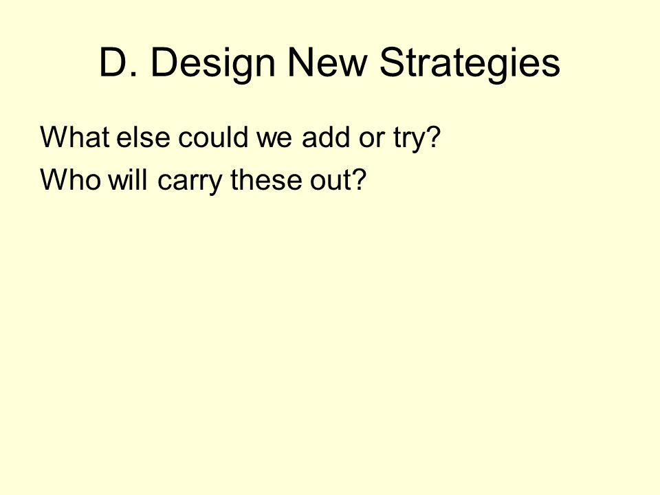 D. Design New Strategies
