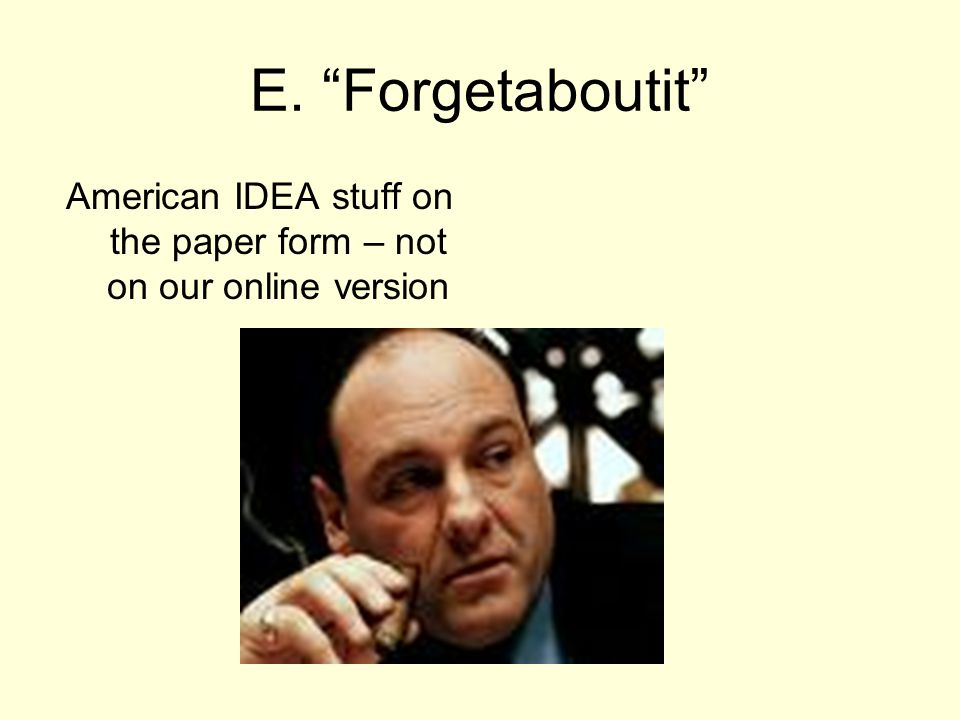 American IDEA stuff on the paper form – not on our online version