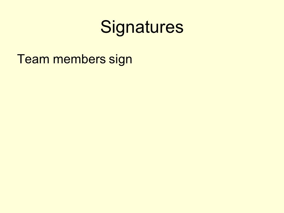 Signatures Team members sign