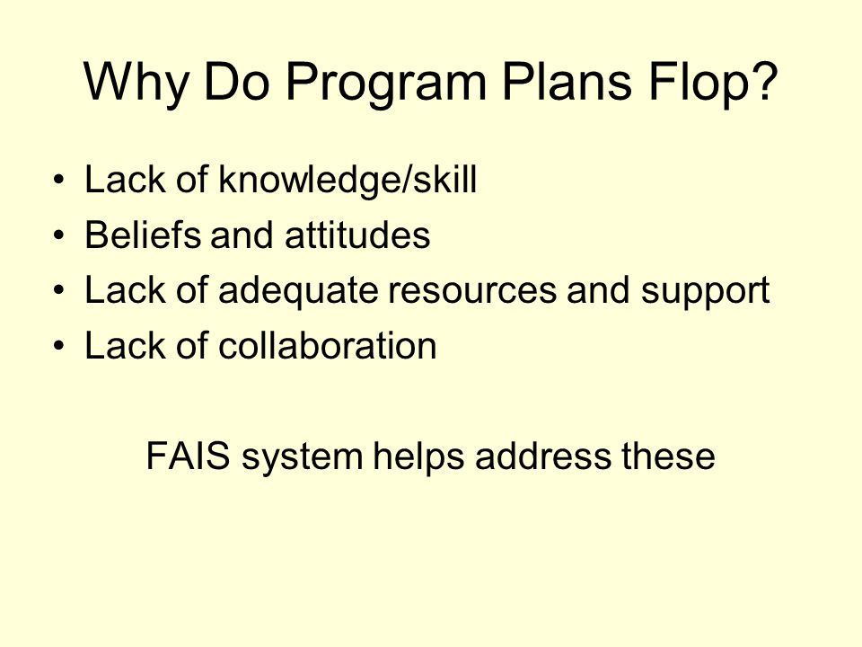 Why Do Program Plans Flop
