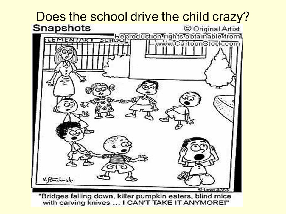 Does the school drive the child crazy