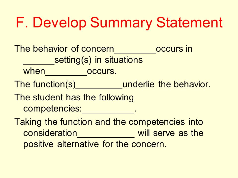 F. Develop Summary Statement